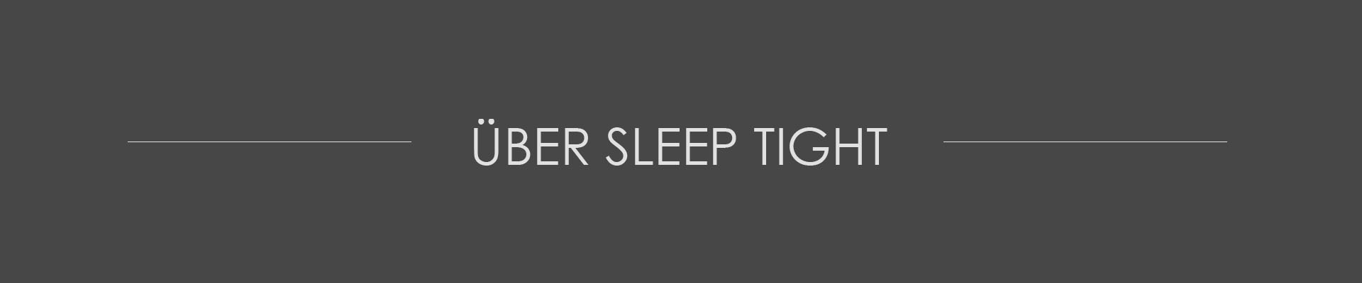 Über Sleep Tight